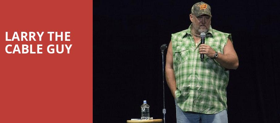Larry The Cable Guy, Miller Auditorium, Kalamazoo