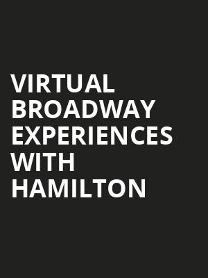 Virtual Broadway Experiences with HAMILTON, Virtual Experiences for Kalamazoo, Kalamazoo